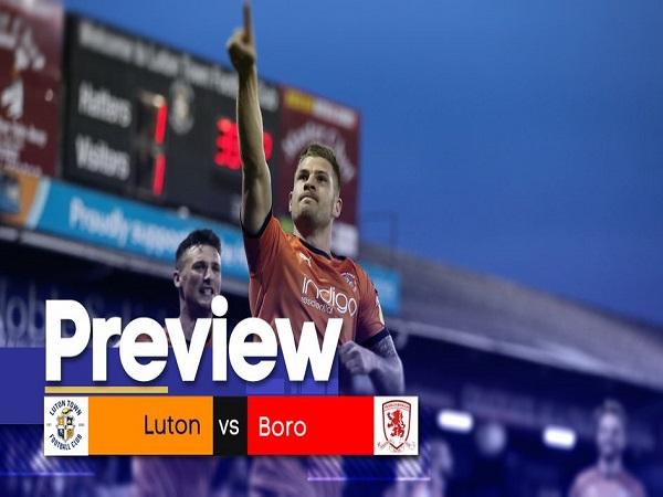 Nhận định Luton vs Middlesbrough
