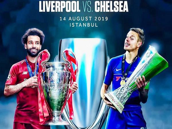 Liverpool sẽ giành chiến thắng trong trận Siêu cúp Châu Âu với Chelsea