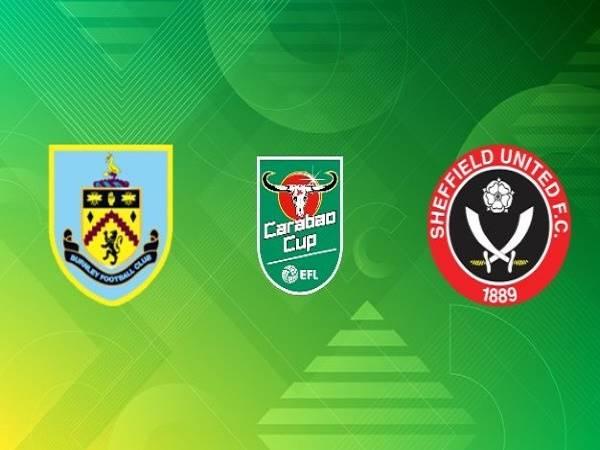 Nhận định Burnley vs Sheffield Utd 23h30, 17/09 - Cúp Liên đoàn Anh