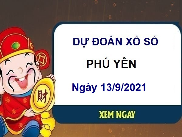 Dự đoán XSPY ngày 13/9/2021chốt lô số đẹp đài Phú Yên